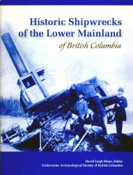 Historic Shipwrecks of the Lower Mainland of British Columbia  (2007)